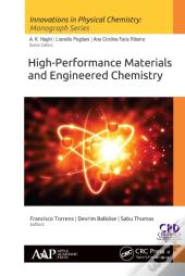 High-Performance Materials And Engineered Chemistry
