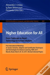 Higher Education For All. From Challenges To Novel Technology-Enhanced Solutions