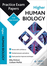 Higher Human Biology: Practice Papers For Sqa Exams