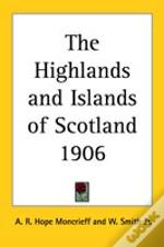 Highlands And Islands Of Scotland 1906