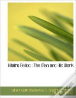 Hilaire Belloc : The Man And His Work