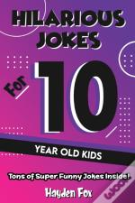 Hilarious Jokes For 10 Year Old Kids: An