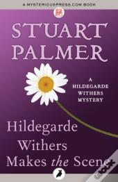 Hildegarde Withers Makes The Scene