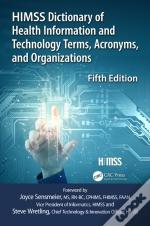 Himss Dictionary Of Health Information And Technology Terms, Acronyms And Organizations