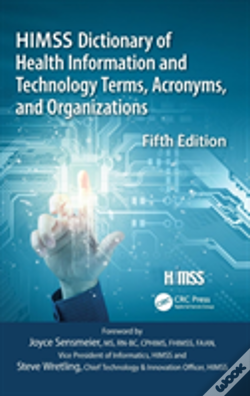 Wook.pt - Himss Dictionary Of Health Information Technology Terms, Acronyms, And Organizations, 5th Edition