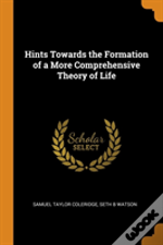 Hints Towards The Formation Of A More Comprehensive Theory Of Life