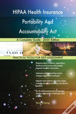 Wook.pt - Hipaa Health Insurance Portability And Accountability Act A Complete Guide - 2020 Edition
