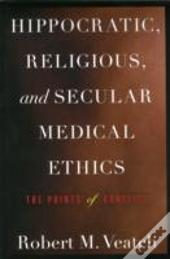 Hippocratic, Religious, And Secular Medical Ethics