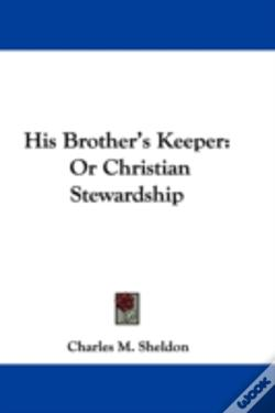 Wook.pt - His Brother'S Keeper: Or Christian Stewa