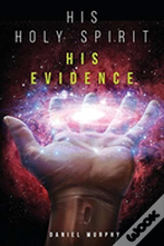 His Holy Spirit-His Evidence