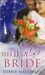 His Winter Bridewith The Forgetful Bride And When Christmas Comes