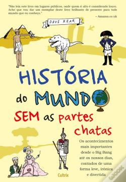 Wook.pt - História Do Mundo Sem As Partes Chatas