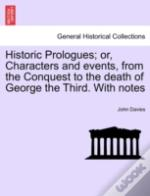 Historic Prologues; Or, Characters And E