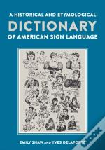 Historical And Etymological Dictionary Of American Sign Language