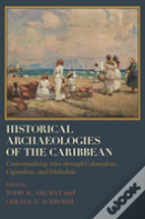 Historical Archaeologies Of The Caribbean