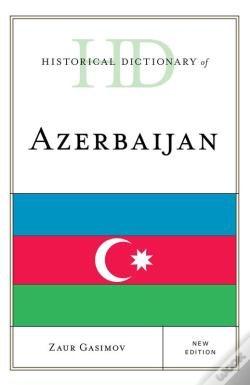 Wook.pt - Historical Dictionary Of Azerbaijan