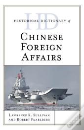 Historical Dictionary Of Chinese Foreign Affairs