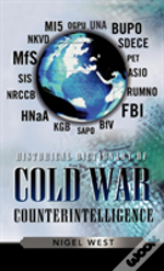 Historical Dictionary Of Cold War Counterintelligence