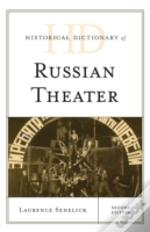 Historical Dictionary Of Russian Theater