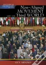 Historical Dictionary Of The Non-Aligned Movements And Third World