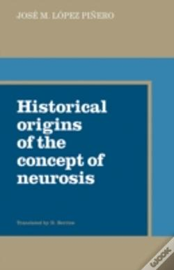 Wook.pt - Historical Origins Of The Concept Of Neurosis