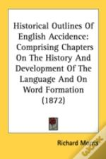 Historical Outlines Of English Accidence