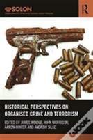 Historical Perspectives On Organised Crime And Terrorism
