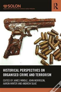 Wook.pt - Historical Perspectives On Organised Crime And Terrorism