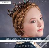 Historical Wig Styling: Ancient Egypt To The 1830s