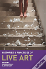 Histories And Practices Of Live Art