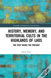 History, Memory, And Territorial Cults In The Highlands Of Laos