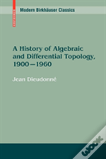 History Of Algebraic And Differential Topology, 1900-1960