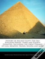History Of Ancient Egypt: The Old Kingdo