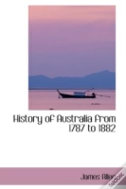 Wook.pt - History Of Australia From 1787 To 1882