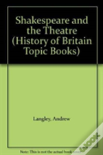 History Of Britain Topic Books: Shakespeare And The Theatre Cased
