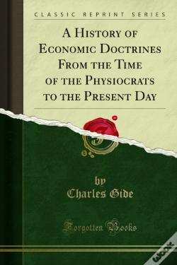 Wook.pt - History Of Economic Doctrines From The Time Of The Physiocrats To The Present Day