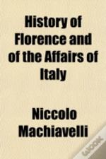 History Of Florence And Of The Affairs O