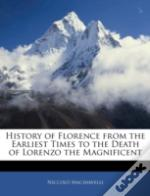 History Of Florence From The Earliest Ti
