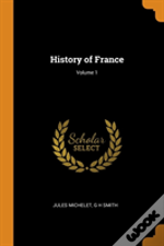 History Of France; Volume 1