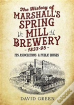 History Of Marshalls Spring Mill Brewery