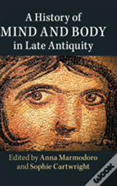 History Of Mind Body Late Antiquity