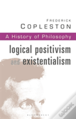 History Of Philosophylogical Positivism And Existentialism