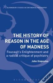 History Of Reason In The Age Of Madness