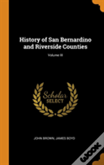 History Of San Bernardino And Riverside Counties; Volume Iii