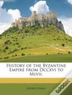 History Of The Byzantine Empire From Dcc
