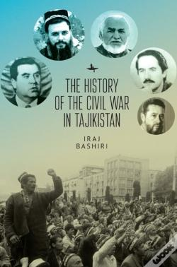Wook.pt - History Of The Civil War In Tajikistan