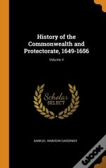 History Of The Commonwealth And Protectorate, 1649-1656; Volume 4