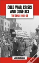 History Of The Communist Party Of Great Britaincold War, Crisis And Conflict: The Cpgb 1951-68