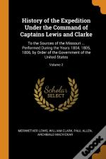 History Of The Expedition Under The Command Of Captains Lewis And Clarke