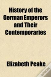 History Of The German Emperors And Their
